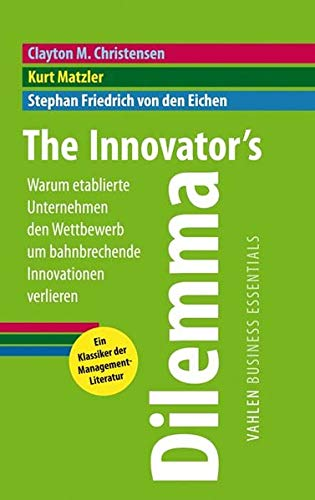 The Innovators Dilemma: Warum etablierte Unternehmen den Wettbewerb um bahnbrechende Innovationen verlieren