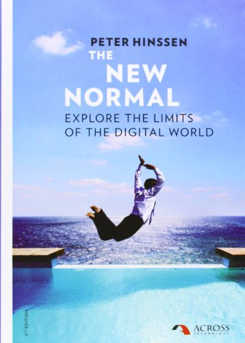 The New Normal: Explore the Limits of the Digital World